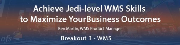 Achieve Jedi‐level WMS Skills  to Maximize YourBusiness Outcome