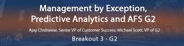 Management by Exception, Predictive Analytics and AFS G2