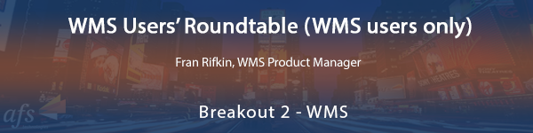 WMS Users' Roundtable (WMS users only)
